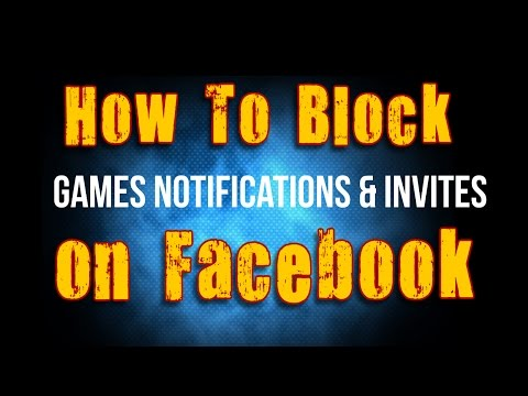 BLOCK Game Notifications & Invites on FB- (2015)
