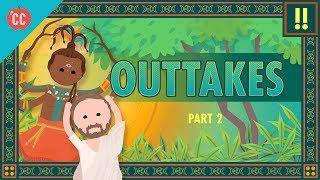 Outtakes #2: Crash Course World Mythology