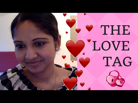 💕THE LOVE TAG | FALLING IN LOVE, DATING, BREAK-UPS 💘💐💝