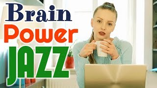 Download Brain Power JAZZ For Study & Work in Office ● Relaxing Music To Boost Memory, Performance Video