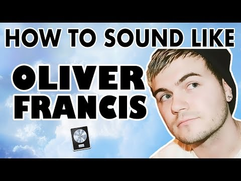 How to Sound Like OLIVER FRANCIS -