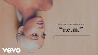 Ariana Grande - R.E.M. (Audio)