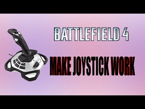 How get your joystick to work in Battlefield 4