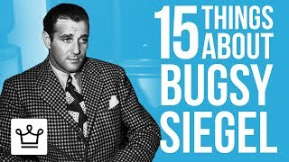 15 Things You Didn't Know About Bugsy Siegel