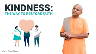 Kindness: the way to restore faith!