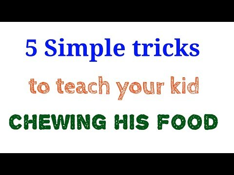 5 simple ways to teach your kid how to chew his food