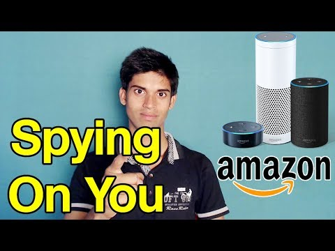 Amazon Alexa Echo Spying on You !! How to know and prevent