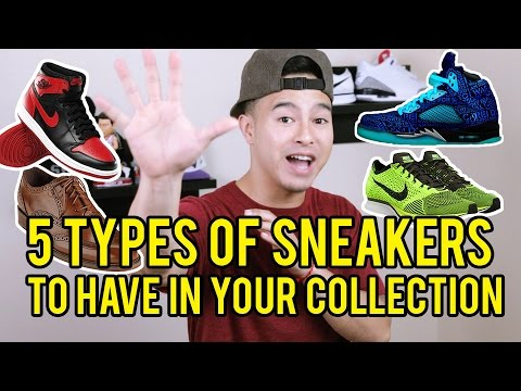 5 TYPES OF SNEAKERS TO HAVE IN YOUR COLLECTION
