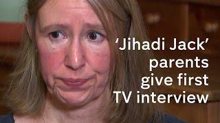 'Jihadi Jack': parents give first TV interview
