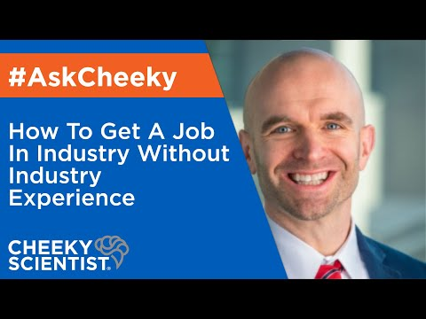 How To Get A Job In Industry Without Industry Experience