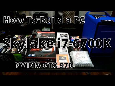 My Skylake PC Build: i7-6700K - Building a computer from scratch