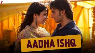 Aadha Ishq - Full Song | Band Baaja Baaraat | Ranveer Singh | Anushka Sharma