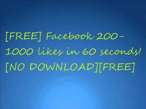 Free Facebook 200-1000 likes in 60 seconds NO DOWNLOAD]