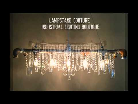 Lampstand Couture Industrial Lighting Boutique on YouTube
