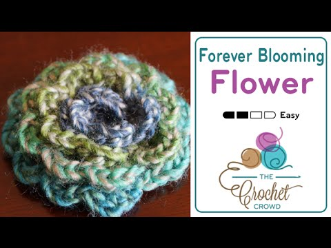 How to Crochet a Flower: Forever Blooming Flowers
