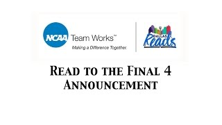 Read To The Final 4 Announcement
