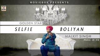 SELFIE BOLIYAN - OFFICIAL VIDEO - MALKIT SINGH & DJ VIX