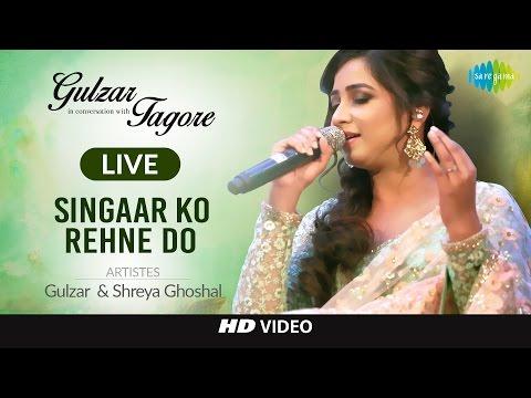 Singaar Ko Rehne Do   Gulzar In Conversation With Tagore   Gulzar, Shaan, Shreya G, Shantanu Live