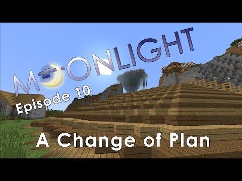 Minecraft Moonlight Server Episode 10: A Change of Plan