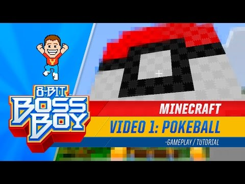 8-Bit Boss Boy: Build a GIANT Pokéball in Minecraft!