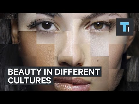Beauty Defined By Different Cultures
