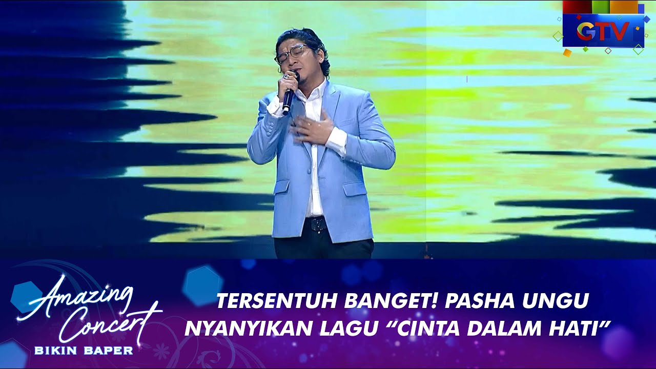Download Bikin Tersentuh!!! Pasha Ungu - [CINTA DALAM HATI]   AMAZING CONCERT BIKIN BAPER GTV 2021 MP3 Gratis