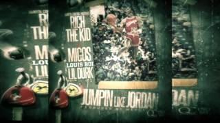 Migos & Rich The Kid Jumpin Like Jordan (Remix) Feat. Lil Durk & Louis Boi