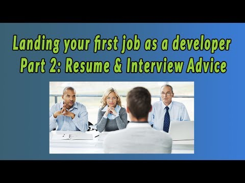 Getting your first job as a web developer  | In depth Resume & interview advice for developers