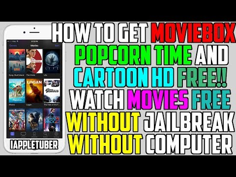 Get Movie Box, Popcorn Time & Cartoon HD FREE iOS 11/10 (NO Jailbreak NO Computer) iPhone iPad iPod