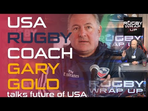 USA Rugby coach GARY GOLD | RUGBY WRAP UP