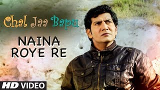 """Naina Roye Re"" Video Song Latest Hindi Film ""Chal Jaa Bapu""  | Ashutosh Kaushik, Hrishita Bhutt"