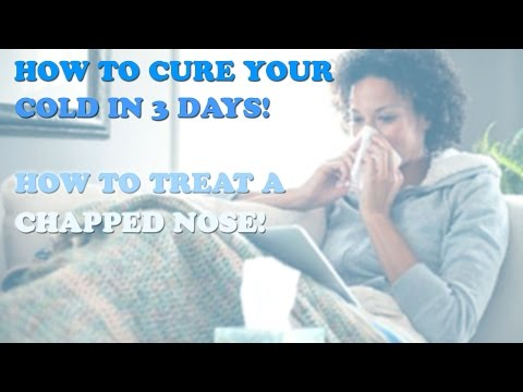 How To Get Rid Of A Cold FAST | Treat A Dry Chapped Nose