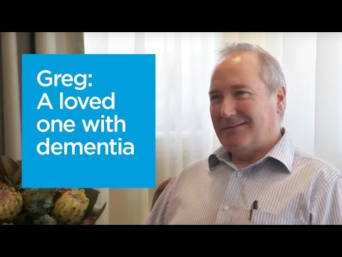 Greg's story: Living with a loved one with dementia