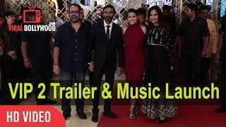VIP 2 Official Trailer And Music Launch Dhanush, Kajol, Amala Paul | Soundarya Rajinikanth