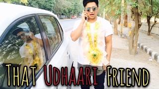 That Udhaari Friend    Harsh Beniwal