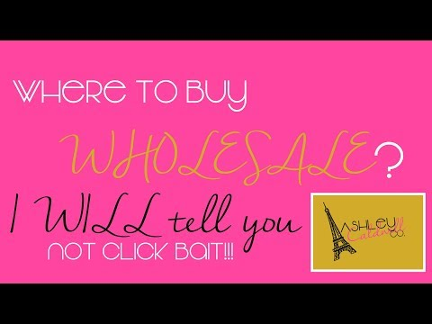 Where to buy wholesale for your Boutique! NOT CLICK BAIT! | April 2018