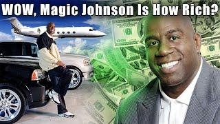 WOW! Magic Johnson is HOW RICH?!?