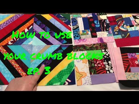 Using Your Crumb Blocks - Episode 3