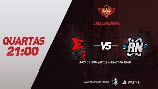 LIGA LENDÁRIA #4 (Quartas) - Royal Alpha (Azul) VS ReactioN TeaM - PS4