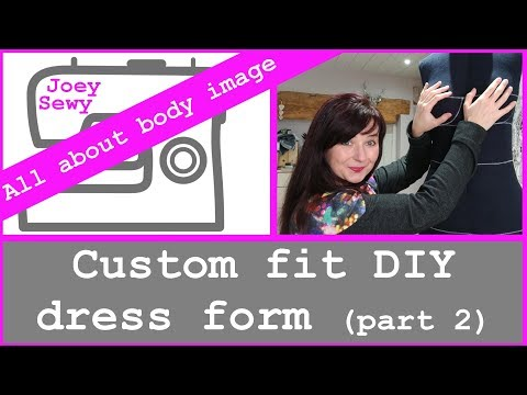 Custom fit DIY Dress Form - part 2 - discussion of body image - and verdict