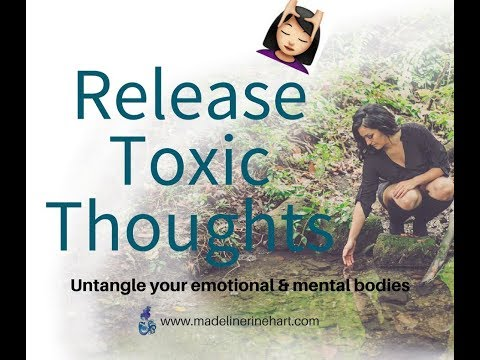 Guided Meditation - Ep. 31: Releasing Toxic Thoughts   Untangling the Mental Body