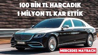 100 Bin TL Harcadık 1 Milyon TL Kar Ettik: Mercedes Benz Maybach