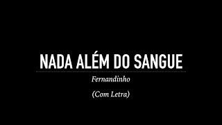 Nada Além do Sangue - Fernandinho (Com Letra)