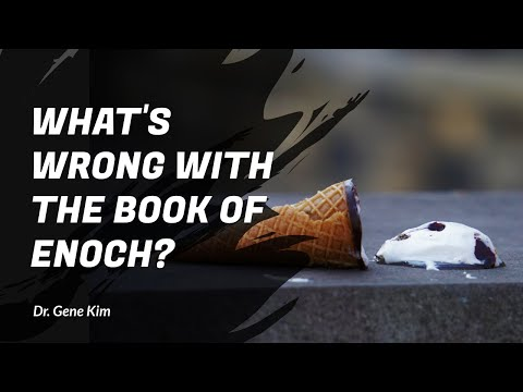 Xxx Mp4 What 39 S Wrong With The Book Of Enoch Dr Gene Kim 3gp Sex