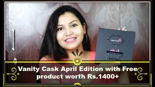Vanity Cask April Edition with Free BEST SELLER BOX @1300Rs.+ /INDIANGIRLCHANNEL TRISHA