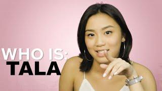 TALA - Who is TALA?