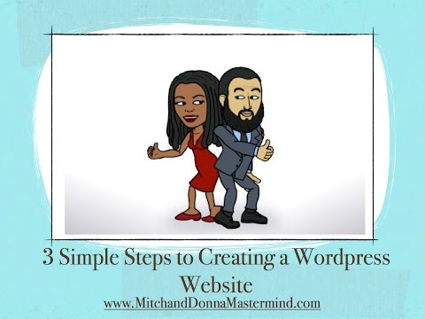 Part 1: 3 Simple Steps to Creating a Website with Wordpress