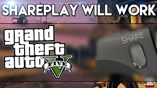 GTA 5 Will Allow PS4 Share Play Fully! | This is Why I Love Rockstar Games