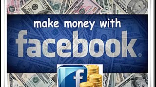 How To Make Money on FaceBook in Three Simple Steps in 2015