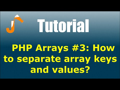 PHP Arrays #3: How to separate array keys and values?